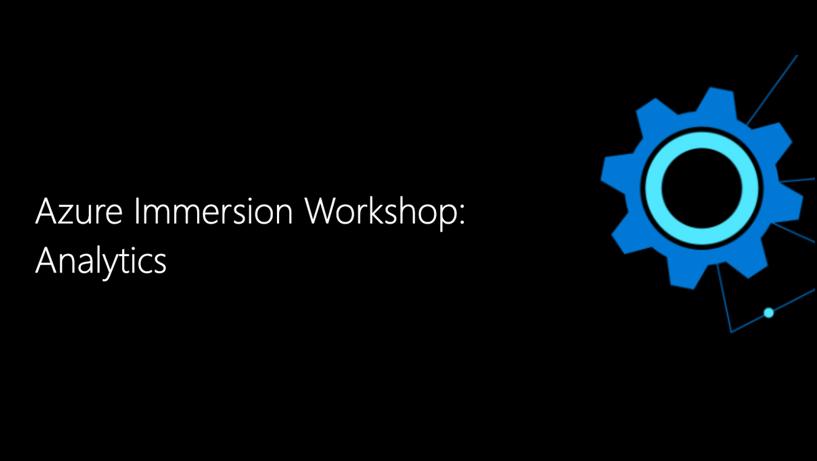 Azure Immersion Workshop: Analytics